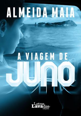 A Viagem de Juno by Almeida Maia