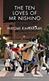 The Ten Loves of Mr Nishino by Hiromi Kawakami