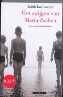Het zwijgen van Maria Zachea: een ware familiegeschiedenis