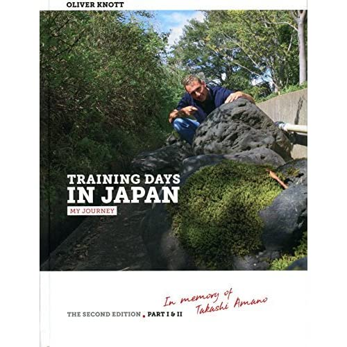 Training Days In Japan My Journey Aquascaping In Memory Of Takashi Amano By Oliver Knott