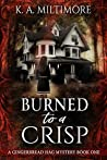 Burned to a Crisp (Gingerbread Hag Mystery #1)