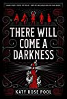 There Will Come a Darkness (The Age of Darkness #1)