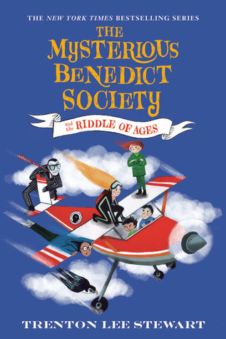 The Mysterious Benedict Society and the Riddle of Ages (The Mysterious Benedict Society, #4)