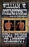 Yuma Prison Crashout (A Hank Fallon Western Book 1)