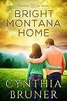 Bright Montana Home (A Moose Hollow Novel Book 2)