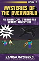 Mysteries of the Overworld: An Unofficial Overworld Heroes Adventure, Book Two