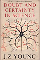 Doubt and Certainty in Science: A biologist's reflections on the brain