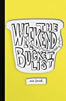 The Weekend Bucket List