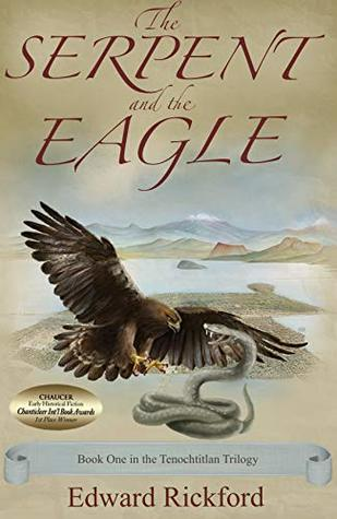 The Serpent and the Eagle (Tenochtitlan Trilogy)