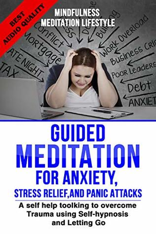 Guided Meditation for Anxiety, Stress Relief, and Panic