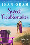 Sweet Troublemaker (Indigo Bay Second Chance Romances, #1)