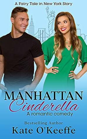 Manhattan Cinderella: A romantic comedy (Fairy Tales in New York Book 1)