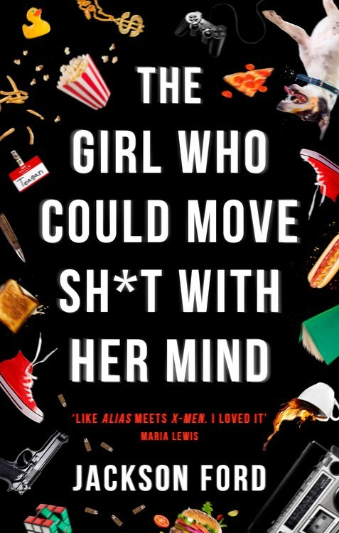 The Girl Who Could Move Sht with Her Mind by Jackson Ford