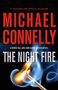The Night Fire (Harry Bosch #22; Renée Ballard, #3; Harry Bosch Universe, #32)