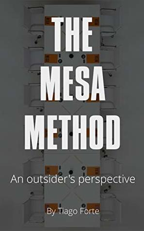 The Mesa Method: An Outsider's Perspective