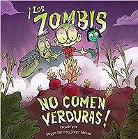 ¡Los zombis no comen verduras!