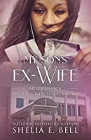 My Son's Ex-Wife: Aftershock (My Son's Wife Book 2)