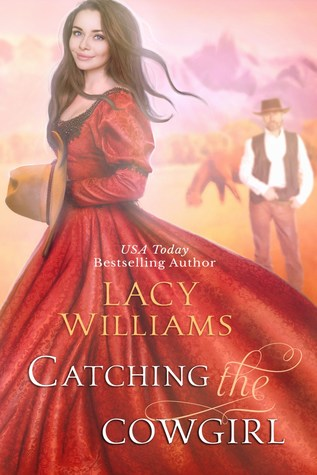 Catching the Cowgirl (Wyoming Legacy, #8)