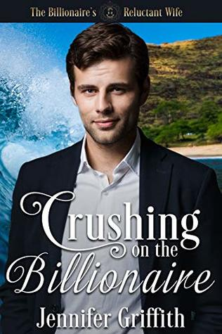 Crushing on the Billionaire  (The Billionaire's Reluctant Bride #2)