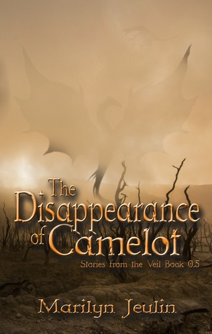 The Disappearance of Camelot (Stories from the Veil #.5)
