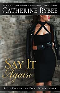 Say It Again (First Wives #5)