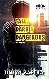 TALL, DARK & DANGEROUS Dia... Hanya Dia