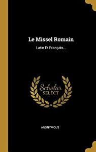 Le Missel Romain: Latin Et Fran�ais...