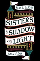 Sisters of Shadow and Light (Sisters of Shadow and Light #1)