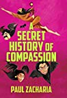 A Secret History of Compassion