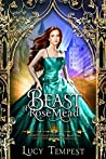 Beast of Rosemead: A Retelling of Beauty and the Beast (Fairytales of Folkshore, #4)