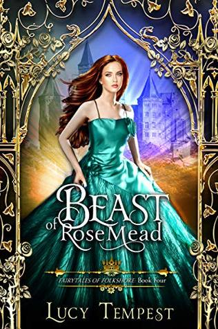 Beast of Rosemead: A Retelling of Beauty and the Beast (Fairytales of Folkshore #4)