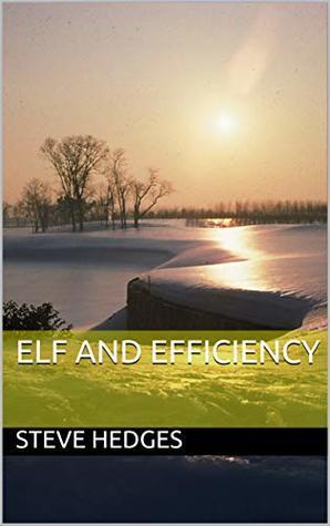 Read Elf And Efficiency By Steve Hedges