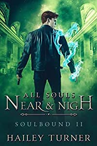 All Souls Near & Nigh (Soulbound, #2)