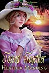 Tossed Together (Ladies of the Caribbean Book 3)