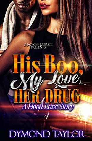 His Boo, My Love, Her Drug by Dymond Taylor