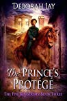The Prince's Protégé (The Five Kingdoms, #3)