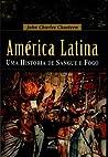 América Latina by John Charles Chasteen