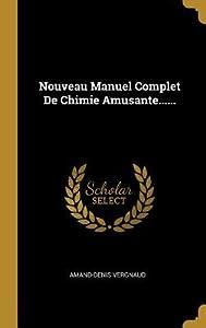 Nouveau Manuel Complet de Chimie Amusante......