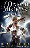 The Dragon Mistress: Book 1 (Dragon Mistress #1; The Eburosi Chronicles, #8)