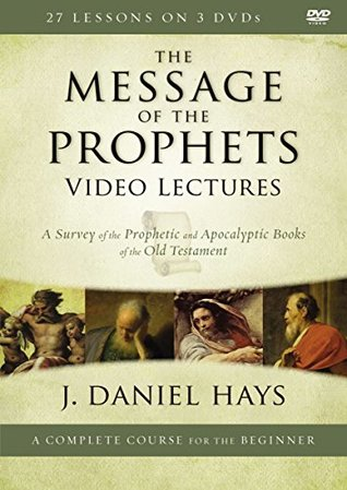 The Message of the Prophets Video Lectures: A Survey of the