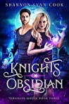 Knights of Obsidian by Shannon Lynn Cook