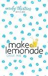 Make Lemonade (Nerdy Thirties, #1.5)
