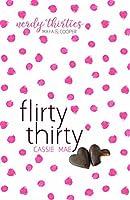 Flirty Thirty (Nerdy Thirties. #1)