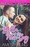 Bella and the New Guy (Love on the Track, #1)
