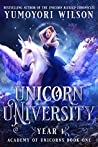 Unicorn University: Year 1 (Academy of Unicorns #1)