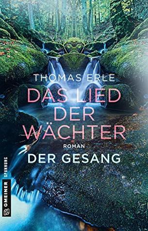 Das Lied der Wächter - Der Gesang by Thomas Erle