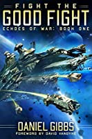 Fight the Good Fight (Echoes of War, #1)
