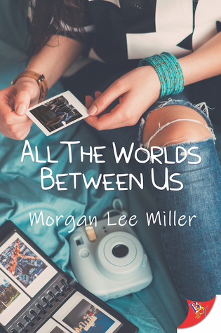 All the Worlds Between Us (All the Worlds Between Us #1)