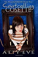 Controlling Cosette: My Beautiful Suicide book two (Volume 2)