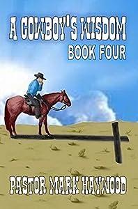 A Cowboy's Wisdom: Book Four